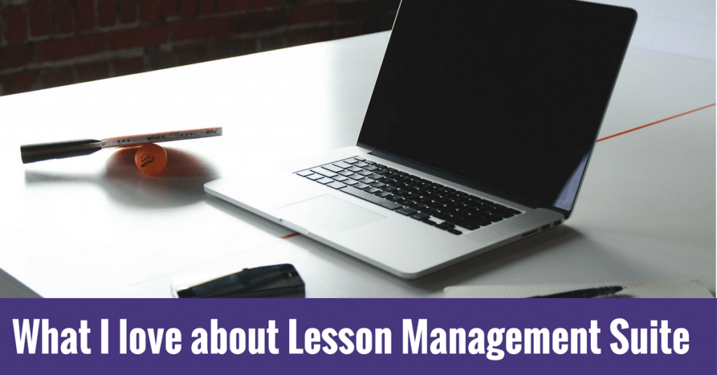 Why I absolutely love the Online Lesson Management Suite