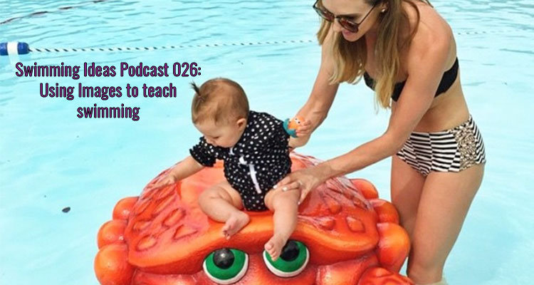 SIP 026: Using Images to teach swimming