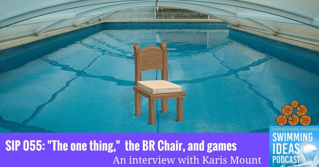 "SIP 055: ""The one thing,"" the Breaststroke kick chair, and games – An interview with Karis Mount"