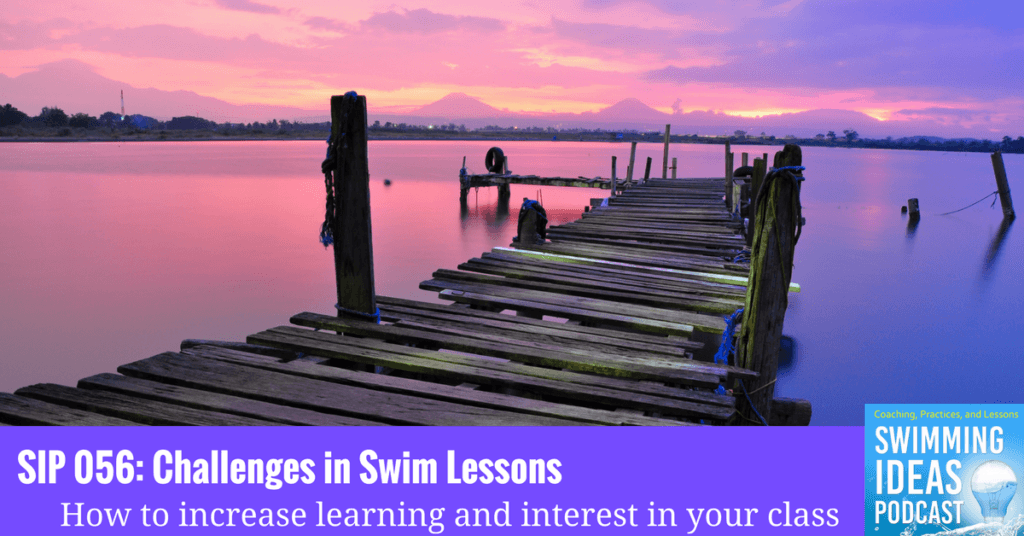 SIP 056: Challenges in Swim Lessons