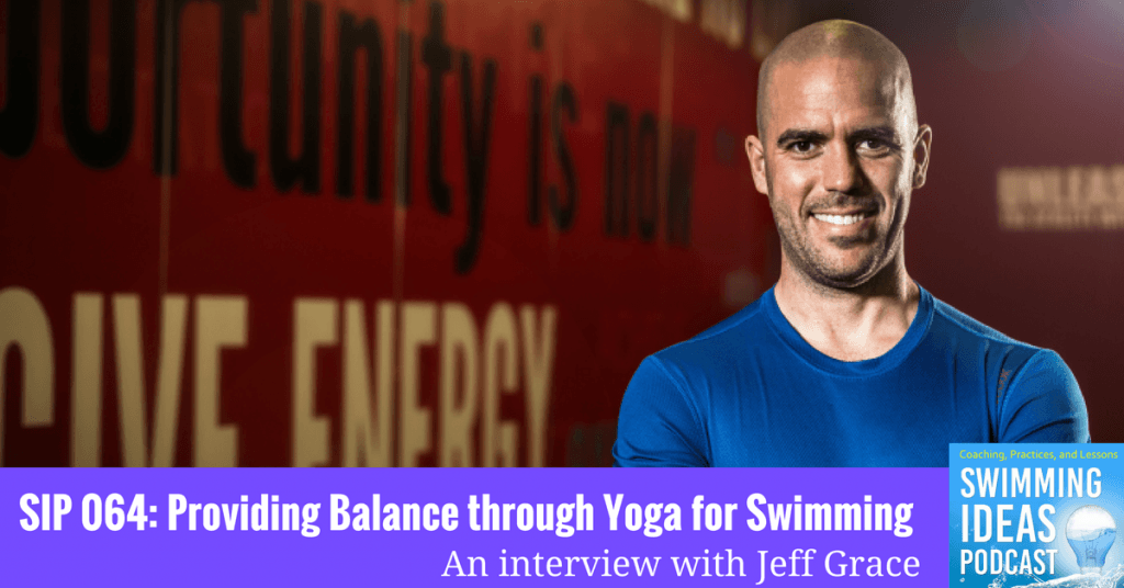 SIP 064: Yoga for swimmers with Jeff Grace