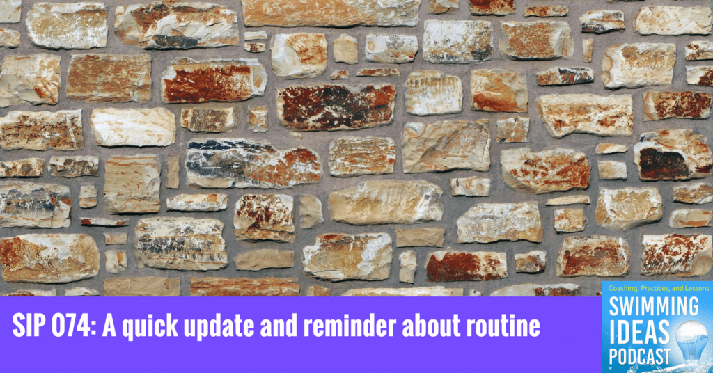 SIP 074: A quick update and a reminder about routine