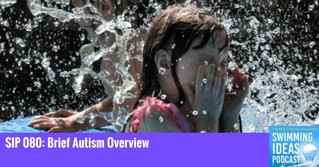 SIP 080: Brief Autism Overview