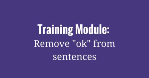 training-module-remove-ok-from-sentences-1